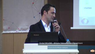 FATİH ETZ 2016 :  Erdal DELEBE - Bilişim Teknolojileri Öğretmeni- Ortaokullarda Biliş... izle