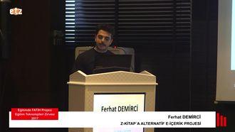 FATIH ETZ 2017 : Ferhat DEMİRCİ - Z-Kitap´A Alternatif E-İçerik Projesi izle