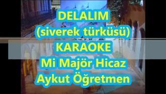 Delalım Mi Majör Hicaz Karaoke Lyrics Md Altyapısı Türkü Şarkı Sözü Aykut öğre... izle
