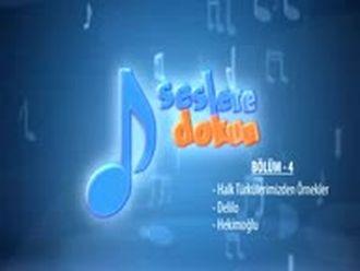 Halk Türkülerimizden Örnekler - Delilo - Hekimoğlu (Bölüm 4) izle