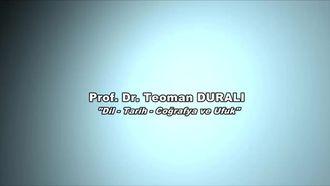 Prof. Dr. Teoman DURALI - Dil, Tarih, Coğrafya ve Ufuk izle
