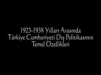 1923 - 1938 Yılları Arasında Türk Dış Politikası izle