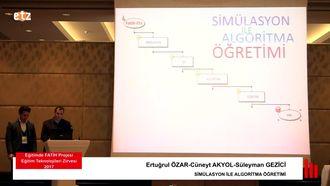 FATIH ETZ 2017 : Ertuğrul ÖZAR - Simülasyon İle Algoritma Öğretimi izle