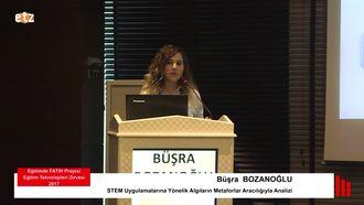 FATIH ETZ 2017 : Büşra BOZANOĞLU - Stem Uygulamalarına Yönelik Algıların Metaforlar... izle