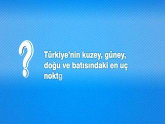 Türkiye'nin Kuzey, Güney, Doğu ve Batısındaki En Uç Noktalar Nerelerdir? izle
