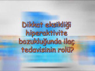 Dikkat Eksikliği, Hiperaktivite Bozukluğunda İlaç Tedavisinin Rolü Nedir? izle