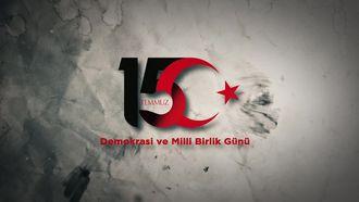 15 Temmuz Demokrasi ve Milli Birlik Günü 1 izle
