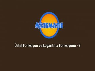 Üstel Fonksiyon ve Logaritma Fonksiyonu - 3 izle
