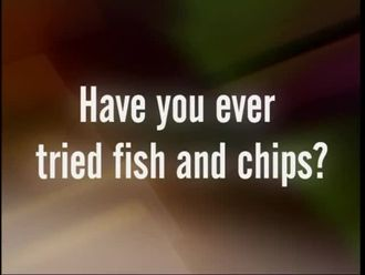 Have you ever tried fish and chips? izle