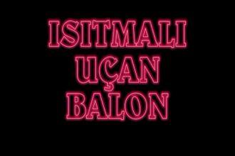 Isıtmalı Uçan Balon izle