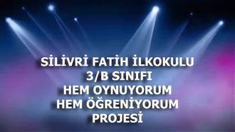 """""""HEM OYNUYORUM HEM ÖĞRENİYORUM PROJESİ""""  SİLİVRİ FATİH İLKOKULU 3/B SINIFI  HAZIR... izle"""