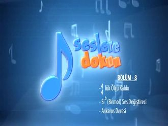 4/4'lük Ölçü Kalıbı - Si b (Bemol) Ses Değiştireci - Askaros Deresi (Bölüm 8) izle