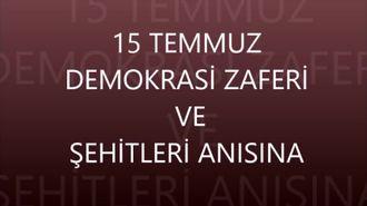 15 Temmuz Demokrasi Zaferi ve Şehitleri Anısına izle