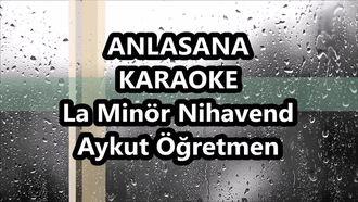 Anlasana Haluk La Minör Nihavend Karaoke Lyrics Md Altyapısı Şarkı Sözü Aykut öğr... izle