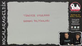 Türkiye'de Uygulanan Ekonomi Politikaları izle