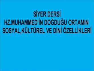 Hz.Muhammed'in doğduğu ortamın sosyal,kültürel ve dini özellikleri izle