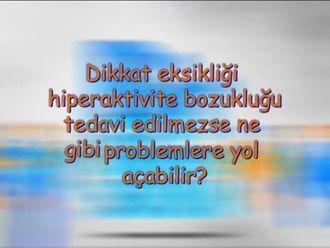 Dikkat Eksikliği, Hiperaktivite Bozukluğu Tedavi Edilmezse Ne Gibi Problemlere Yol Açar... izle
