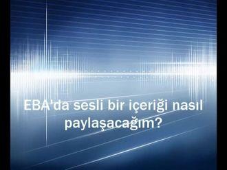 EBA'da sesli bir içeriği nasıl paylaşacağım? izle