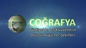 Türkiye'de Dış Kuvvetlerin Oluşturduğu Yer Şekilleri izle