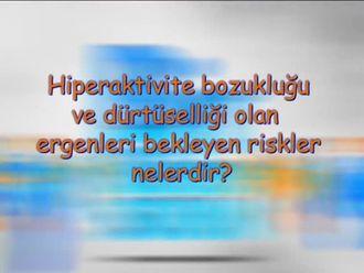 Hiperaktivite Bozukluğu ve Dürtüselliği Olan Ergenleri Bekleyen Sorunlar Nelerdir? izle