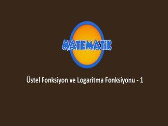 Üstel Fonksiyon ve Logaritma Fonksiyonu - 1 izle