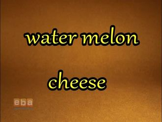 Water Melon - Cheese izle