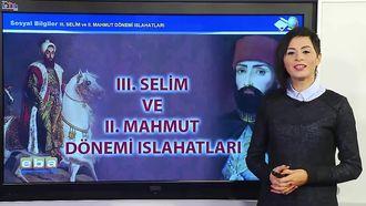 III.Selim ve II. Mahmud dönemi Islahatları izle