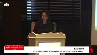 FATIH ETZ 2017 : Esra ÖĞÜR - E- Servıces Educatıon Projesi İle Çağdaş Eğitim Mod... izle