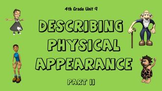 Describing Physical Appearance II / 4th Grade Unit 9 izle