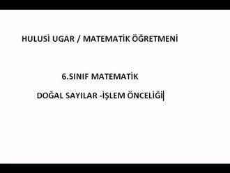 6.sınıf matematik , işlem önceliği, Hulusi Ugar izle
