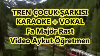 TREN ÇOCUK ŞARKISI Fa Majör Rast Vokal Söz Müzik Onur Erol / Aykut öğretmen izle