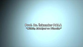 Prof.Dr. İskender PALA - Kültür, Edebiyat ve Yönetim izle