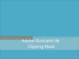 Adobe Illustrator'de Clipping Mask Uygulama izle