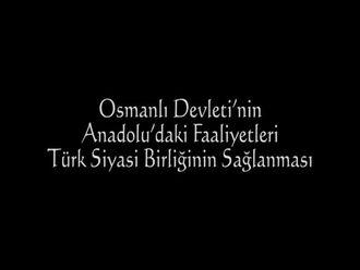 Osmanlı Devleti'nin Avrupa'daki Faaliyetleri - Türk Siyasi Birliğinin Sağlanması izle