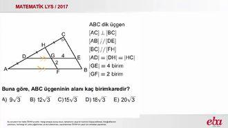 Benzerlik-Dik Üçgen - Üçgenin Alanı(2017LYS-Matematik) izle