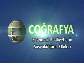 Ekonomik Faaliyetlerin Sosyokültürel Etkileri izle