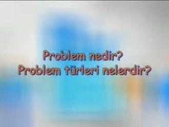 Problem Nedir, Problem Türleri Nelerdir? izle