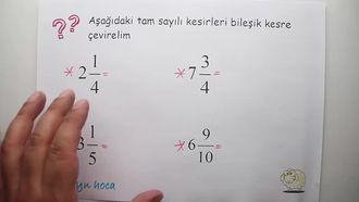 5. sınıf matematik TAM SAYILI KESİR VE BİLEŞİK KESRİ BİRBİRİNE ÇEVİRME konu an... izle