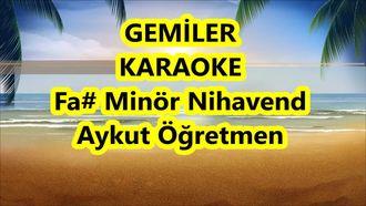 Gemiler Fa Diyez Minör Nihavend Karaoke Lyrics Md Altyapısı Şarkı Sözü Aykut öğre... izle